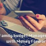 「Money Forward」を使ってストレスフリーなバジェット管理型家計簿を作り上げる